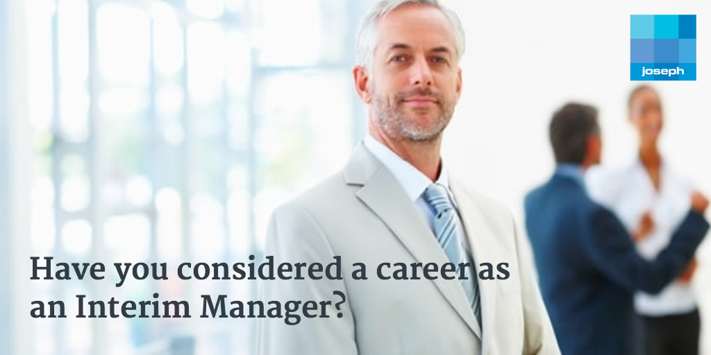 Have you considered a career as an Interim Manager?