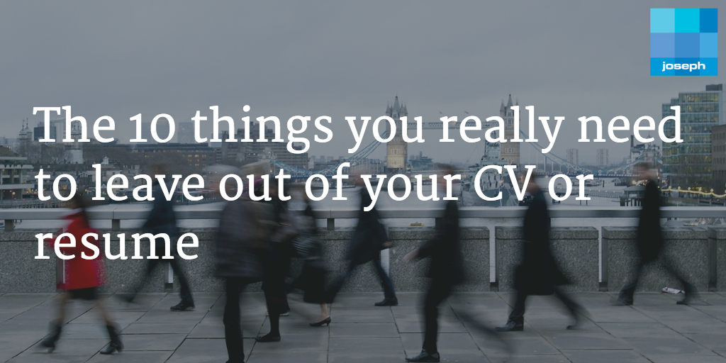 The 10 things you really need to leave out of your CV